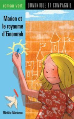 Roman vert: Marion et le royaume d'Einomrah, Michèle Marineau