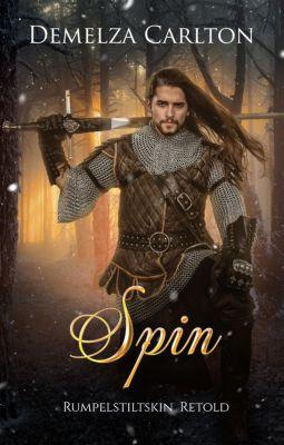 Romance a Medieval Fairytale series: Spin: Rumpelstiltskin Retold (Romance a Medieval Fairytale series, #13), Demelza Carlton