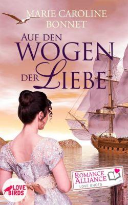Romance Alliance Love Shots: Auf den Wogen der Liebe (Liebe, Historisch), Jessie Weber