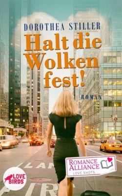 Romance Alliance Love Shots: Halt die Wolken fest (Liebesroman, Drama), Dorothea Stiller