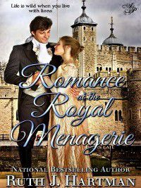Romance at the Royal Menagerie, Ruth J. Hartman