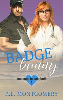 Romance in Rehoboth: Badge Bunny (Romance in Rehoboth, #4), K.L. Montgomery