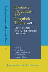Romance Languages and Linguistic Theory: Romance Languages and Linguistic Theory 2011