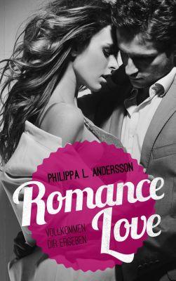 Romance Love - Vollkommen dir ergeben, Philippa L. Andersson