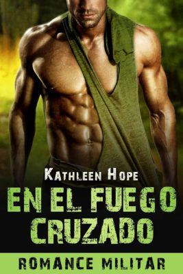 Romance militar: en el fuego cruzado, Kathleen Hope