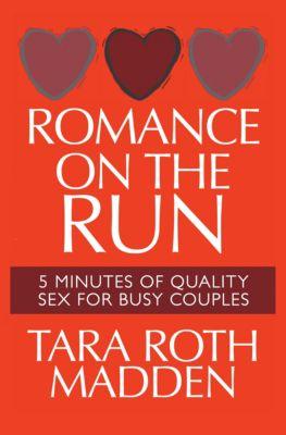 Romance on the Run, Tara Roth Madden