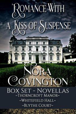 Romance With a Kiss of Suspense Box Set: Three Novellas, Nora Covington