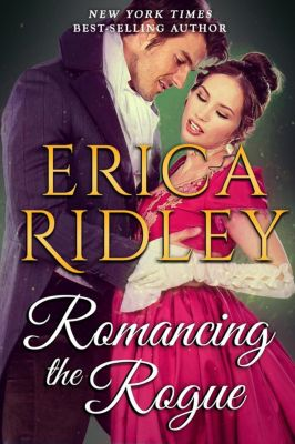 Romancing the Rogue, Erica Ridley
