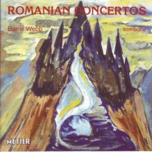 Romanian Trombone Concertos, Barrie Webb