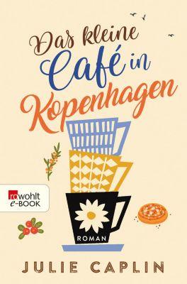 Romantic Escapes: Das kleine Café in Kopenhagen, Julie Caplin