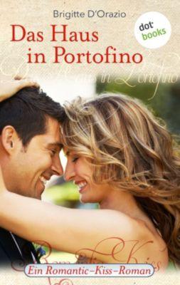 Romantic-Kiss: Das Haus in Portofino, Brigitte D'Orazio