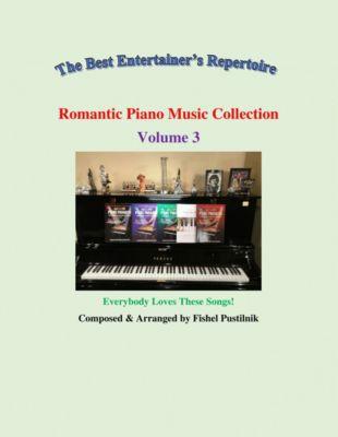Romantic Piano Music Collection-Volume 3, Fishel Pustilnik