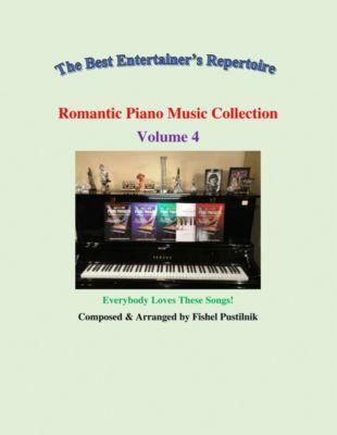 Romantic Piano Music Collection-Volume 4, Fishel Pustilnik