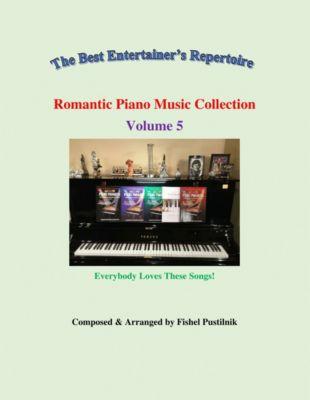 Romantic Piano Music Collection-Volume 5, Fishel Pustilnik
