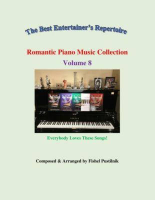 Romantic Piano Music Collection-Volume 8, Fishel Pustilnik