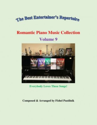 Romantic Piano Music Collection-Volume 9, Fishel Pustilnik