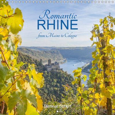 Romantic Rhine from Mainz to Cologne (Wall Calendar 2018 300 × 300 mm Square), Dietmar Scherf