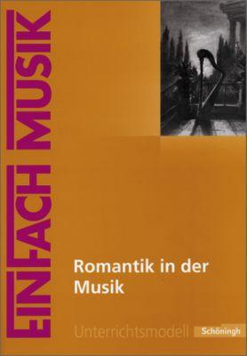 Romantik in der Musik, m. Audio-CD, Norbert Schläbitz