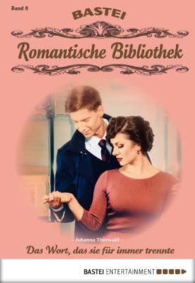 Romantische Bibliothek Band 8: Das Wort, das sie für immer trennte, Johanna Thorwald