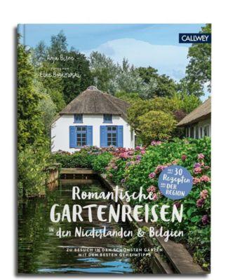 Romantische Gartenreisen in den Niederlanden & Belgien - Anja Birne |