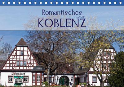 Romantisches Koblenz (Tischkalender 2019 DIN A5 quer), U boeTtchEr, U. Boettcher