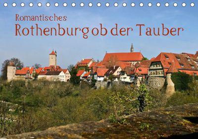 Romantisches Rothenburg ob der Tauber (Tischkalender 2019 DIN A5 quer), U boeTtchEr, U. Boettcher