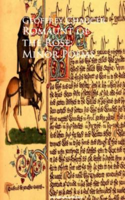 Romaunt of the Rose; Minor Poems, Geoffrey Chaucer