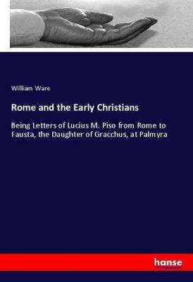 Rome and the Early Christians, William Ware