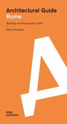 Rome. Architectural Guide, Marina Kavalirek