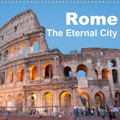 Rome The Eternal City (Wall Calendar 2019 300 × 300 mm Square), Rudolf J. Strutz