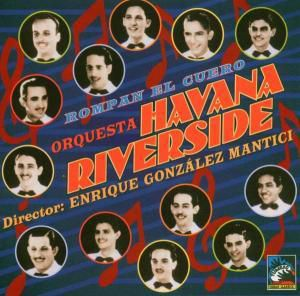 Rompan El Cuero, Orquesta Havana-Riverside