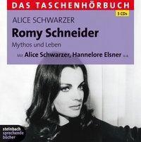 Romy Schneider. Mythos und Leben, 3 Audio-CDs, Alice Schwarzer