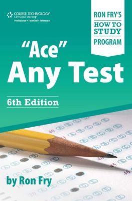 Ron Fry's How to Study Program: Ace Any Test, Ron Fry