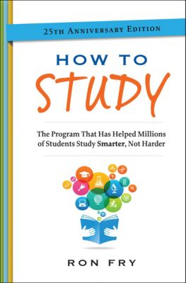 Ron Fry's How to Study Program: How to Study, Ron Fry