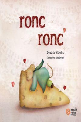 Ronc Ronc, Beatriz Ribeiro
