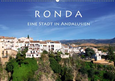 Ronda - Eine Stadt in Andalusien (Wandkalender 2019 DIN A2 quer), Helene Seidl