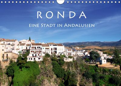 Ronda - Eine Stadt in Andalusien (Wandkalender 2019 DIN A4 quer), Helene Seidl