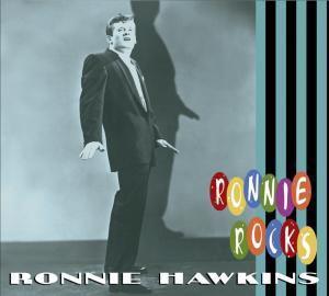 Ronnie Rocks, Ronnie Hawkins