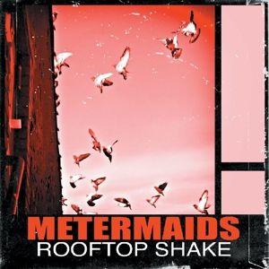 Rooftop Shake, Metermaids