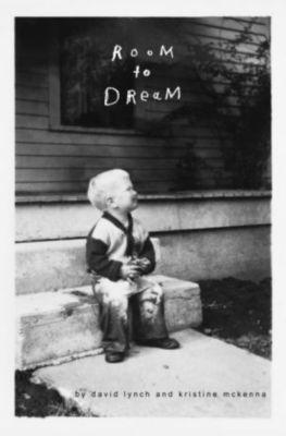 Room to Dream, David Lynch, Kristine McKenna
