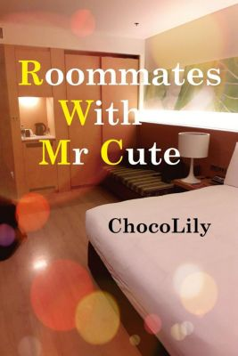 Roommates With Mr Cute, Choco Lily