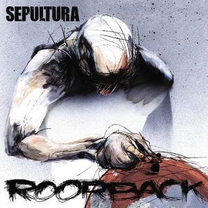 Roorback (Limited Edition), Sepultura