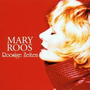 Roosige Zeiten, Mary Roos