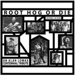 Root Hog Or Die-100 Years,100 So (Vinyl), Alan Lomax