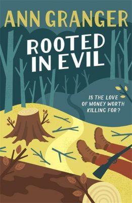 Rooted in Evil, Ann Granger