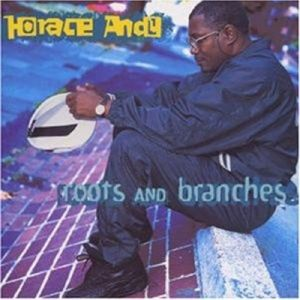 Roots And Branches, Horace Andy