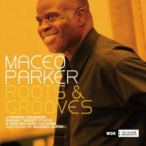 Roots & Grooves, Maceo Parker