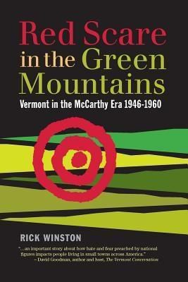 Rootstock Publishing: Red Scare in the Green Mountains, Rick Winston
