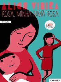 Rosa, Minha Irmã Rosa, Alice Vieira