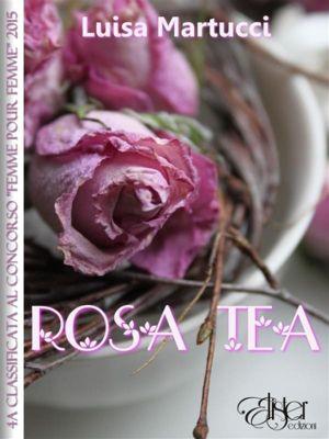 Rosa Tea, Luisa Martucci